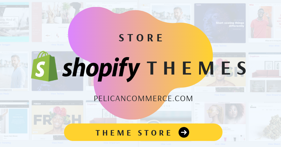 shopify theme store pelican commerce