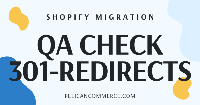 How To Quality Control Check 301-Redirects After Migrating To Shopify blog