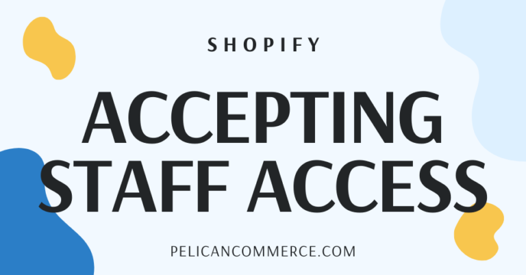 How to accept Shopify Staff Access and create your account blog